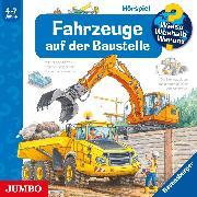 Cover-Bild zu Erne, Andrea: Wieso? Weshalb? Warum? Fahrzeuge auf der Baustelle (Audio Download)