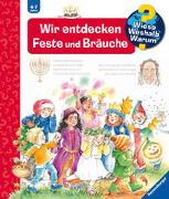 Cover-Bild zu Erne, Andrea: Wieso? Weshalb? Warum? Wir entdecken Feste und Bräuche (Band 72)