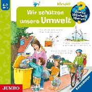 Cover-Bild zu Kessel, Carola von: Wieso? Weshalb? Warum? Wir schützen unsere Umwelt (Audio Download)
