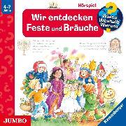 Cover-Bild zu Erne, Andrea: Wieso? Weshalb? Warum? Wir entdecken Feste und Bräuche (Audio Download)