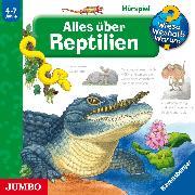 Cover-Bild zu Mennen, Patricia: Wieso? Weshalb? Warum? Alles über Reptilien (Audio Download)