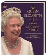 Cover-Bild zu Queen Elizabeth II. und die königliche Familie von Kennedy, Susan