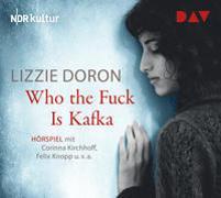 Cover-Bild zu Doron, Lizzie: Who the Fuck Is Kafka