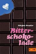 Cover-Bild zu Pressler, Mirjam: Bitterschokolade
