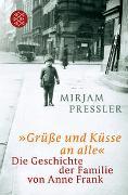 Cover-Bild zu Pressler, Mirjam: »Grüße und Küsse an alle«