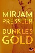 Cover-Bild zu Pressler, Mirjam: Dunkles Gold (eBook)