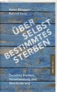 Cover-Bild zu Rüegger, Heinz: Über selbstbestimmtes Sterben