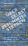 Cover-Bild zu Rüegger, Heinz: Über selbstbestimmtes Sterben (eBook)