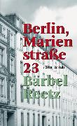 Cover-Bild zu Reetz, Bärbel: Berlin, Marienstraße 23 (eBook)