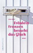 Cover-Bild zu Rüffer, Anne: Fräulein Franzen besucht das Glück