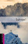 Cover-Bild zu Oxford Bookworms Library: Starter Level:: Survive! von Brooke, Helen