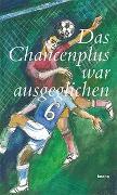 Cover-Bild zu Das Chancenplus war ausgeglichen von Aerni, Urs Heinz (Beitr.)