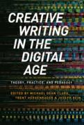 Cover-Bild zu Creative Writing in the Digital Age (eBook) von Clark, Michael Dean