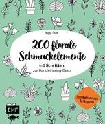 Cover-Bild zu 200 florale Schmuckelemente - in 5 Schritten zur Handlettering-Deko von Dean, Peggy