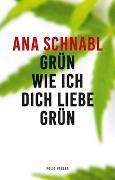 Cover-Bild zu Schnabl, Ana: Grün wie ich dich liebe grün