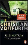 Cover-Bild zu Ditfurth, Christian v.: Ultimatum