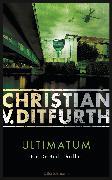 Cover-Bild zu Ditfurth, Christian V.: Ultimatum (eBook)