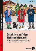 Cover-Bild zu Detektive auf dem Weihnachtsmarkt von Kirschbaum, Klara