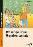 Cover-Bild zu Rätselspaß zum Grundwortschatz - 3./4. Klasse von Finkenstein, Josephine