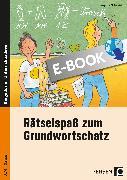 Cover-Bild zu Rätselspaß zum Grundwortschatz - 3./4. Klasse (eBook) von Finkenstein, Josephine