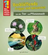 Cover-Bild zu gondolino Wissen und Können (Hrsg.): Was Kinder wissen wollen: Verblüffende Fragen und Antworten aus der Tier- und Pflanzenwelt