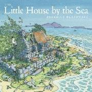 Cover-Bild zu Blathwayt, Benedict: The Little House by the Sea