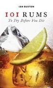 Cover-Bild zu Buxton, Ian: 101 Rums to Try Before You Die