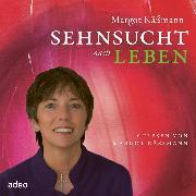 Cover-Bild zu Sehnsucht nach Leben (Audio Download) von Käßmann, Margot