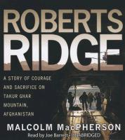 Cover-Bild zu Macpherson, Malcolm: Roberts Ridge: A True Story of Courage and Sacrifice on Takur Ghar Mountain, Afghanistan