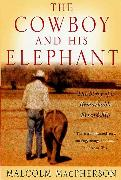 Cover-Bild zu Macpherson, Malcolm: The Cowboy and His Elephant (eBook)