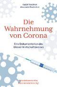 Cover-Bild zu Die Wahrnehmung von Corona von Taschner, Rudolf
