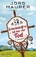Cover-Bild zu Maurer, Jörg: Schwindelfrei ist nur der Tod (eBook)
