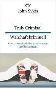 Cover-Bild zu Sykes, John: Truly Criminal , Wahrhaft kriminell