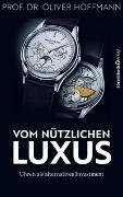 Cover-Bild zu Vom nützlichen Luxus von Hoffmann, Oliver
