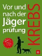 Cover-Bild zu Vor und nach der Jägerprüfung - Teilausgabe Jagdpraxis (eBook) von Krebs, Herbert
