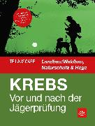 Cover-Bild zu Vor und nach der Jägerprüfung - Teilausgabe Landbau/Waldbau, Naturschutz & Hege (eBook) von Krebs, Herbert