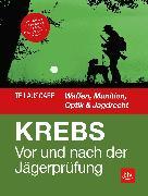 Cover-Bild zu Vor und nach der Jägerprüfung - Teilausgabe Waffen, Munition, Optik & Jagdrecht (eBook) von Krebs, Herbert