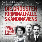 Cover-Bild zu Strand, Frederik: Die größten Kriminalfälle Skandinaviens - Teil 2 (Audio Download)