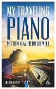 Cover-Bild zu My Traveling Piano von Löhrmann, Joe