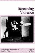 Cover-Bild zu Prince, Stephen (Hrsg.): Screening Violence