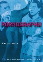 Cover-Bild zu Lehman, Peter (Hrsg.): Pornography: Film and Culture