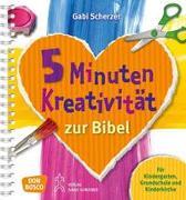 Cover-Bild zu 5 Minuten Kreativität zur Bibel von Scherzer, Gabi