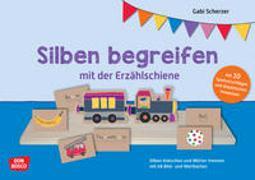 Cover-Bild zu Silben begreifen mit der Erzählschiene von Scherzer, Gabi