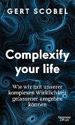 Cover-Bild zu Scobel, Gert: Complexify your life