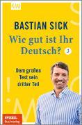 Cover-Bild zu Sick, Bastian: Wie gut ist Ihr Deutsch? 3
