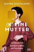 Cover-Bild zu Diesteldorf, Jeanne: (K)eine Mutter