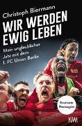 Cover-Bild zu Biermann, Christoph: Wir werden ewig leben