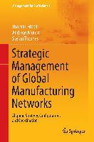 Cover-Bild zu Friedli, Thomas: Strategic Management of Global Manufacturing Networks