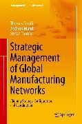 Cover-Bild zu Thomas, Stefan: Strategic Management of Global Manufacturing Networks (eBook)