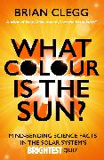 Cover-Bild zu What Colour is the Sun? (eBook) von Clegg, Brian